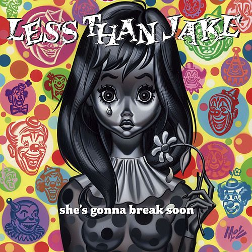 Play & Download She's Gonna Break Soon by Less Than Jake | Napster