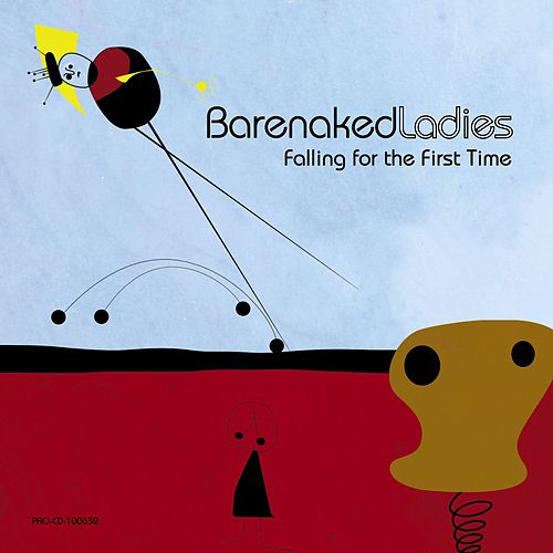 Falling For The First Time by Barenaked Ladies
