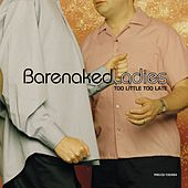 Play & Download Too Little Too Late (1 Track) by Barenaked Ladies | Napster
