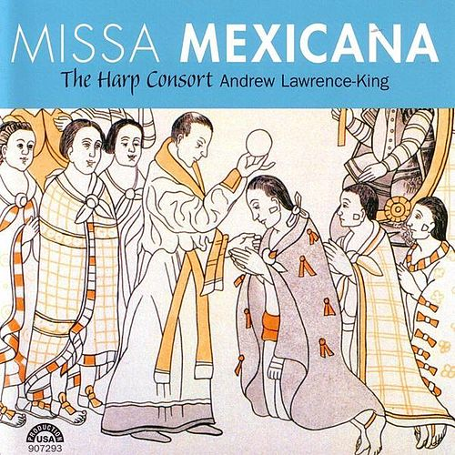 Play & Download Missa Mexicana by The Harp Consort | Napster
