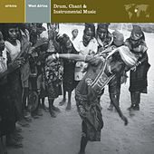 West Africa Drum, Chant & Instrumental Music by Various Artists