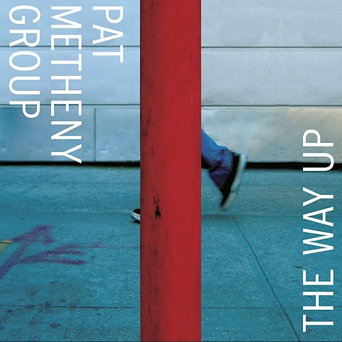 Play & Download The Way Up by Pat Metheny | Napster