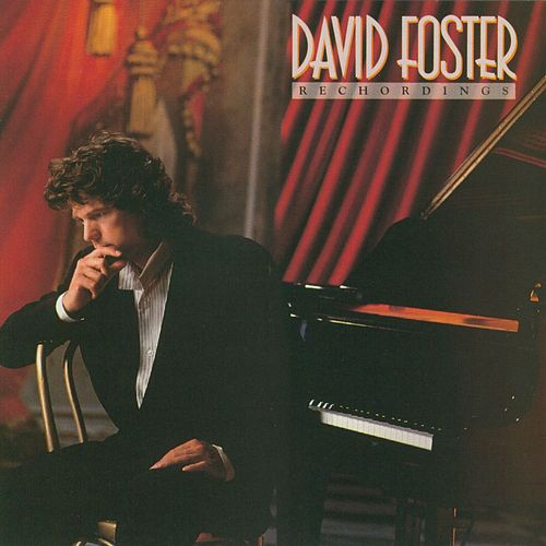 Play & Download David Foster Recordings by David Foster | Napster