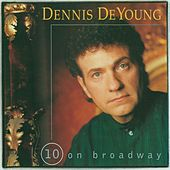 Play & Download 10 On Broadway by Dennis DeYoung | Napster