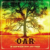 In Between Now And Then by O.A.R.