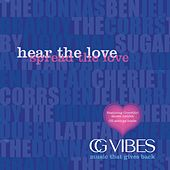 CG Vibes:  Hear the Love, Spread the Love von Various Artists