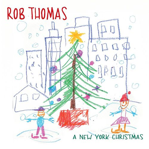 Play & Download A New York Christmas by Rob Thomas | Napster