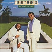 Play & Download Smooth Sailin' by The Isley Brothers | Napster