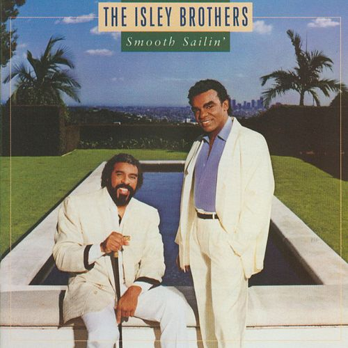 Smooth Sailin' by The Isley Brothers