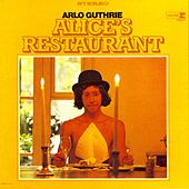 Play & Download Alice's Restaurant by Arlo Guthrie | Napster