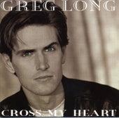Cross My Heart by Greg Long