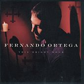 Play & Download This Bright Hour by Fernando Ortega | Napster