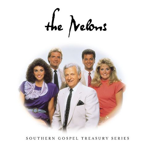 Southern Gospel Treasury Series by The Nelons