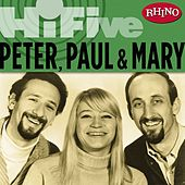 Rhino Hi-Five: Peter, Paul & Mary by Peter, Paul and Mary