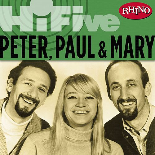 Play & Download Rhino Hi-Five: Peter, Paul & Mary by Peter, Paul and Mary | Napster