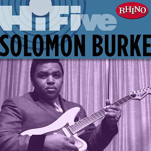 Play & Download Rhino Hi-Five: Solomon Burke by Solomon Burke | Napster