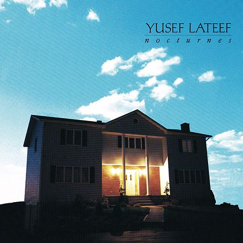 Play & Download Nocturnes by Yusef Lateef | Napster