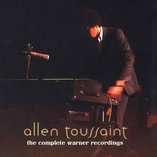 The Complete Warner Bros. Recordings by Allen Toussaint