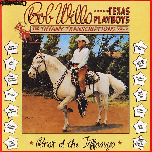 Play & Download Tiffany Transcriptions, Vol. 2 by Bob Wills & His Texas Playboys | Napster