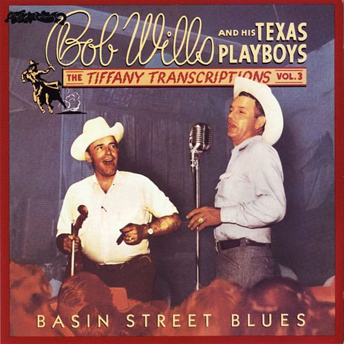 Play & Download Tiffany Transcriptions, Vol. 3 by Bob Wills & His Texas Playboys | Napster