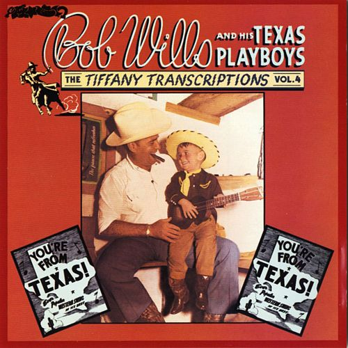 Play & Download Tiffany Transcriptions, Vol. 4 by Bob Wills & His Texas Playboys | Napster