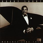 Play & Download Moments Like This by Bobby Short | Napster