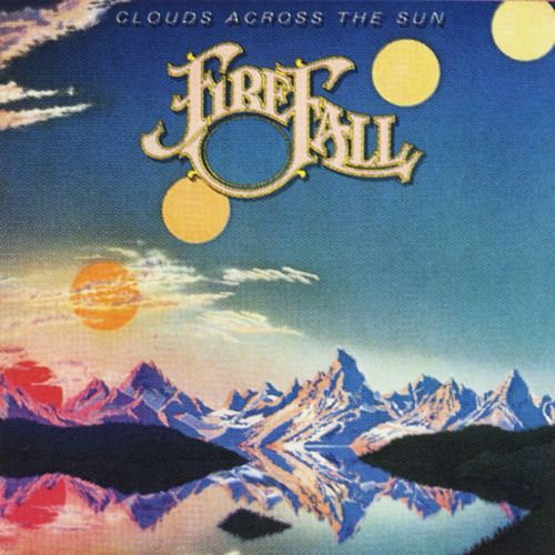Clouds Across The Sun by Firefall