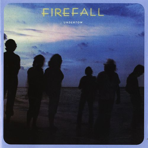 Play & Download Undertow by Firefall | Napster