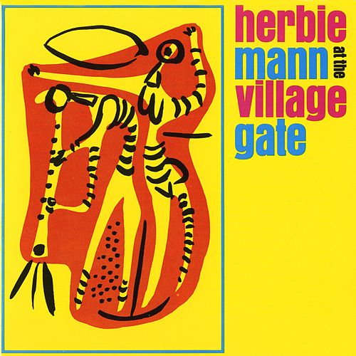 Play & Download At The Village Gate by Herbie Mann | Napster