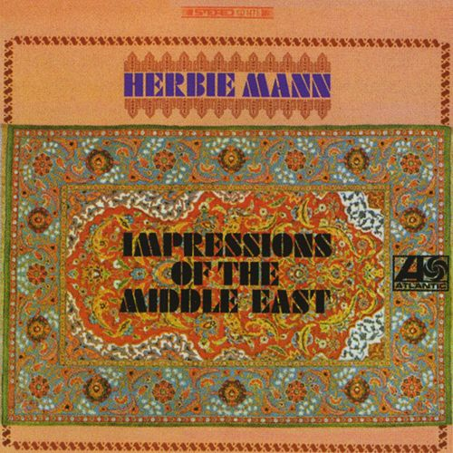 Play & Download Impressions Of The Middle East by Herbie Mann | Napster