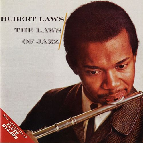 The Laws Of Jazz / Flute By-Laws by Hubert Laws