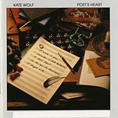 Poet's Heart by Kate Wolf