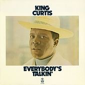 Everybody's Talking by King Curtis