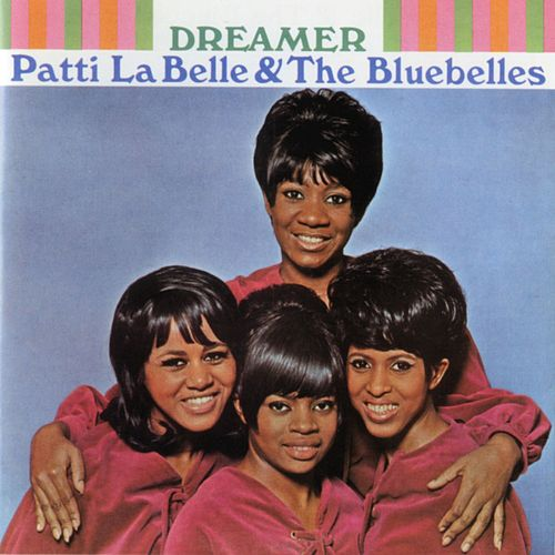 Dreamer by Patti Labelle & The Bluebelles