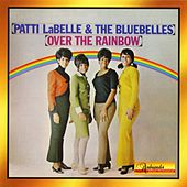 Play & Download Over The Rainbow by Patti Labelle & The Bluebelles | Napster