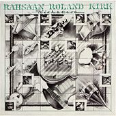 Play & Download Kirkatron by Rahsaan Roland Kirk | Napster