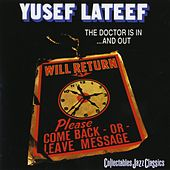 Play & Download The Doctor Is In And Out by Yusef Lateef | Napster