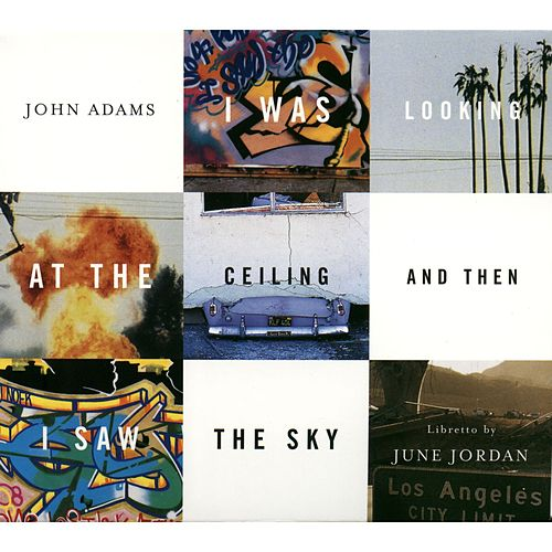 Play & Download I WAS LOOKING AT THE CEILING AND THEN I SAW THE SKY by John Adams | Napster