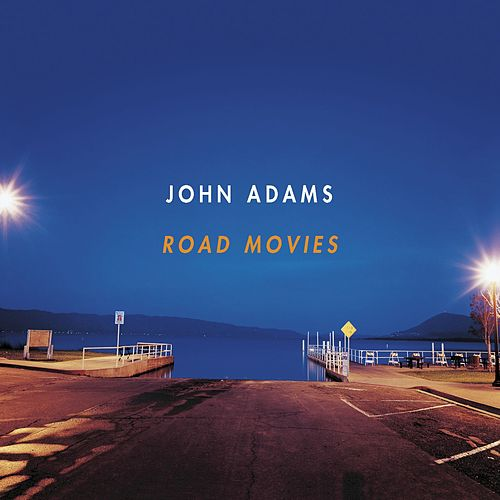 Play & Download ROAD MOVIES by John Adams | Napster
