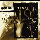 Play & Download What I Learned About Ego, Opinion, Art & Commerce by Goo Goo Dolls | Napster