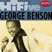 Play & Download Rhino Hi-Five: George Benson by George Benson | Napster