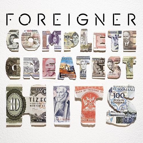 Play & Download Complete Greatest Hits by Foreigner | Napster