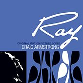 Ray - Original Motion Picture Score by Craig Armstrong