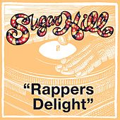 Play & Download Rapper's Delight by The Sugarhill Gang | Napster