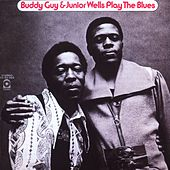 Play & Download Buddy Guy & Junior Wells Plays The Blues by Buddy Guy & Junior Wells | Napster