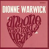 Play & Download Anyone Who Had A Heart by Dionne Warwick | Napster