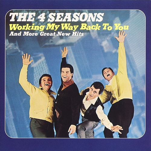 Play & Download Working My Way Back To You by Frankie Valli & The Four Seasons | Napster
