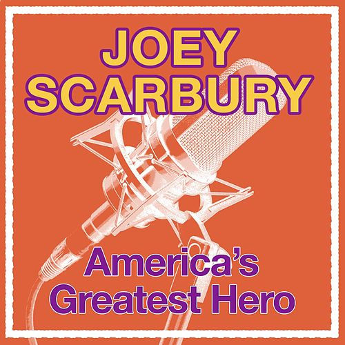 America's Greatest Hero by Joey Scarbury