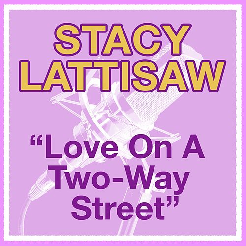 Play & Download Love On A Two-Way Street by Stacy Lattisaw | Napster