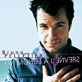 Un Monde A l'Envers by Bruno Pelletier